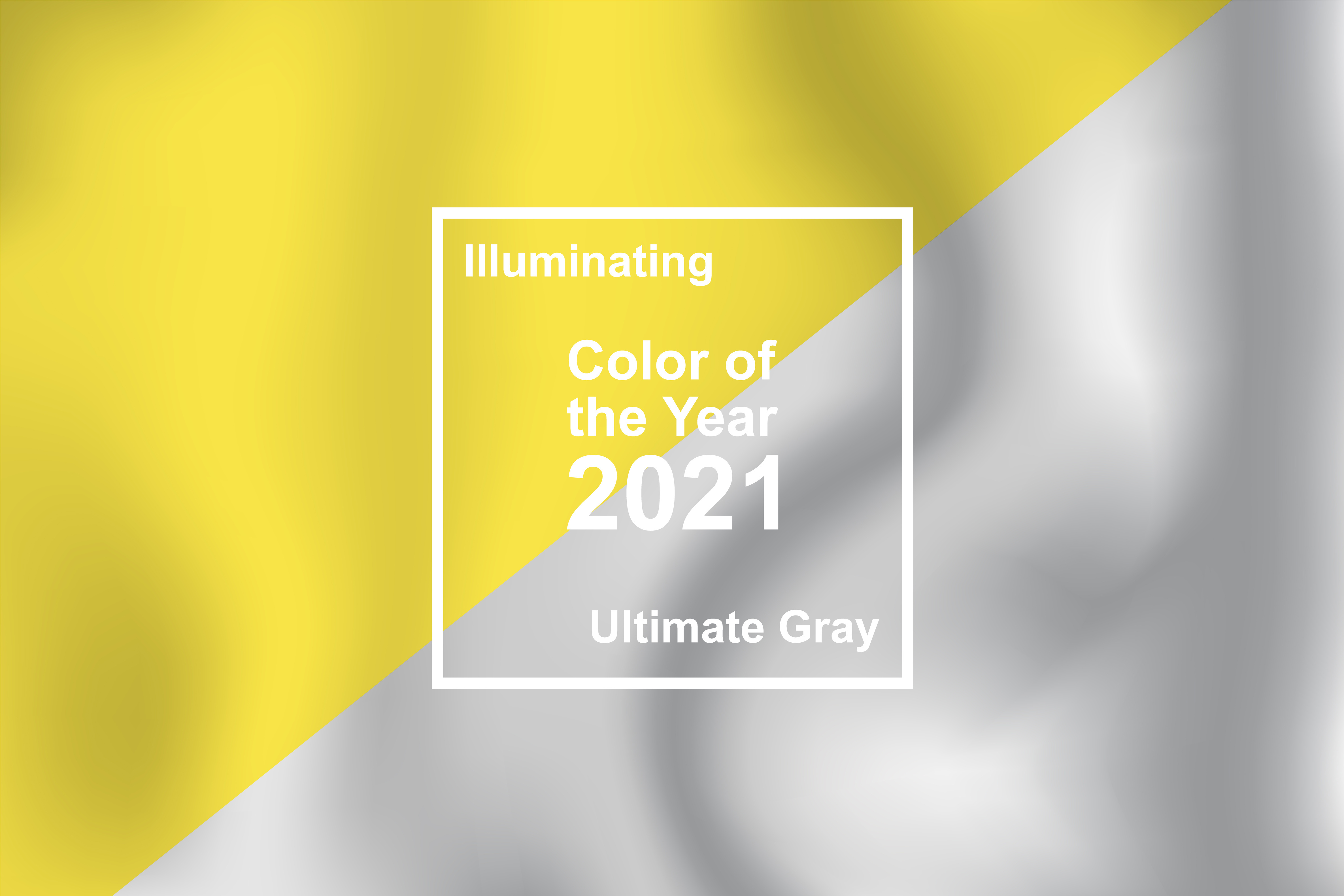 Ultimate Gray and Illuminating, color of the year 2021